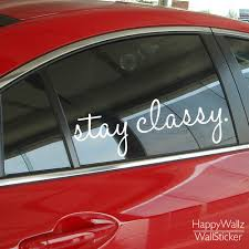 Stay Classy Wall Decal Quote Car Sticker Inspirational Car Quotes Stickers Diy Removable Waterproof Car Stickers 537q Quote Sticker Wall Decals Quotessticker Inspire Aliexpress