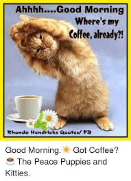 ahhhh good morning where s my coffee already rhonda hendricks