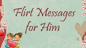 flirty messages for him best message
