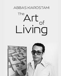 Abbas Kiarostami: The Art of Living (2003) - IMDb