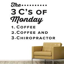 The 3 C S Of Monday Coffee Coffee And Chiropractic 0307 Chiro Deca Wall Decal Studios Com
