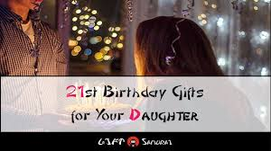 best 21st birthday gift ideas for your