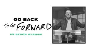 Go Back to Go Forward - Pt.2 | Ps Byron Graham - Highway at Home - YouTube