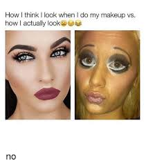 how i think i look when i do my makeup