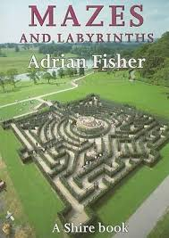 Mazes and Labyrinths : Adrian Fisher : 9780747805618