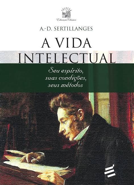 A vida intelectual | Antonin-Gilbert Sertillanges
