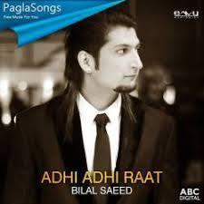 adhi adhi raat bilal saeed song
