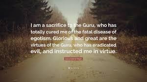 "guru gobind singh quote ""i am a sacrifice to the guru who has"