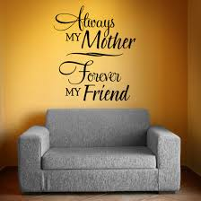 Always My Mother Forever My Friend Wall Decal