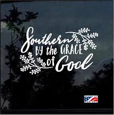 Southern By The Grace Of God Window Decal Sticker Custom Sticker Shop