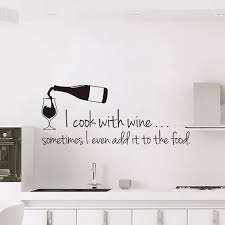 Gourmet Sticker I Cook With Wine Vinyl Wall Sticker Decal Mural Wall Art Wallpaper Home Decor Room Decorating Accessories Lw18 Wall Stickers Aliexpress