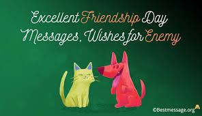 excellent friendship day messages wishes for enemy status