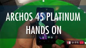 Archos 45 Platinum Hands On - YouTube