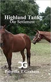 Highland Tank Our Settlement: Graham, Priscilla T: 9781329800076:  Amazon.com: Books