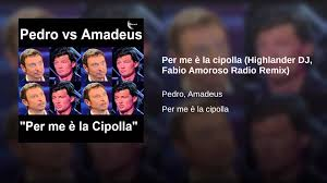 Per me è la cipolla (Highlander DJ, Fabio Amoroso Radio Remix ...