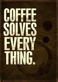 inspirational work quotes coffee coffee coffee
