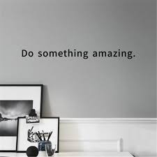 Do Something Amazing Quotes Wall Sticker Art Vinyl Mural Wall Decals Pvc For Living Room Encourage Art Carved Decor Black Gold Wall Stickers Aliexpress