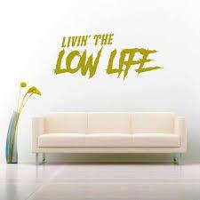 Livin The Low Life Vinyl Car Window Decal Sticker