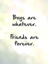 boys are whatever friends are forever share your besties