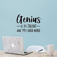 Vinyl Wall Art Decal Genius Is 1 Talent And 99 Hard Work 16 X 22 Funstyling Com