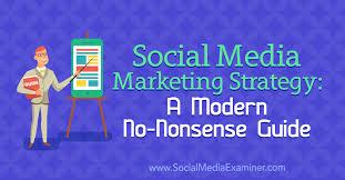 Social Media Marketing Strategy: A Modern No-Nonsense Guide ...