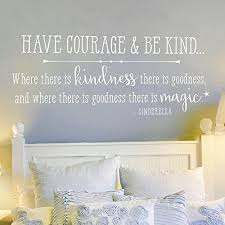 Amazon Com Old Barn Rescue Have Courage Be Kind Horiz Wall Decals For Kids Cinderella Wall Decal Wall Stickers Quotes Vinyl Decal Wall Decals For Bedroom Home Kitchen
