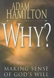 Why?: Making Sense of God's Will: Hamilton, Adam: 9781426714788:  Amazon.com: Books