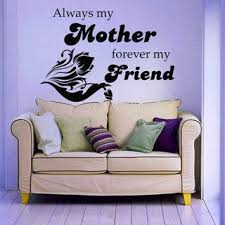 Shop Quote Always My Mother Forever My Friend Vinyl Sticker Interior Design Art Mural Nursery Sticker Decal Size 44x52 Color Black Free Shipping Today Overstock 14765937