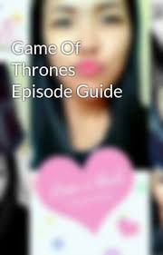 game of thrones guide the