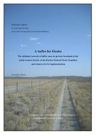 Pdf A Buffer For Etosha The Attitudes Towards A Buffer Zone On Private Farmland At The South Western Border Of The Etosha National Park Namibia And Chances For Its Implementation