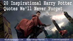 inspirational harry potter quotes we ll never forget
