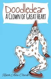 Doodle Dear - A Clown of Great Heart by Ruth Ada Clark, Paperback ...