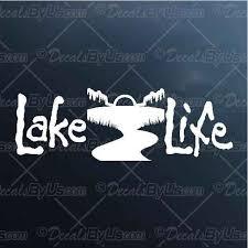 Lake Life Decal Lake Life Car Sticker Lowest Prices