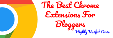 15 Best Chrome Extensions for Pro Bloggers & Webmasters