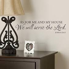 Amazon Com Battoo As For Me And My House Wall Decal Quote Serve The Lord Wall Decal Christian Vinyl Decal Bible Berse Wall Decal Joshua 24 15 Black 40 Wx10 H Home