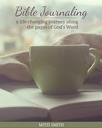 Bible Journaling: A Life-Changing Journey Along the Pages of God's ...