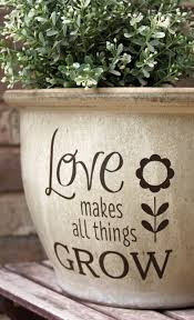 Diy Flower Pot Decal Love Makes All Things Grow Spring Etsy