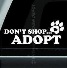 Don T Shop Adopt Dog Bumper Sticker Vinyl Decal Rescue Dog Love Sticker Truck Bumper Stickers Dog Bumper Stickers Vinyl