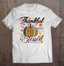 thankful forever grateful always blessed abundantly shirt quotes