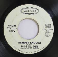GOLDIE HILL SMITH - GOLDIE HILL SMITH 45 RPM ALMOST ENOUGH / THERE'S GOTTA  BE MORE TO LIFE - Amazon.com Music