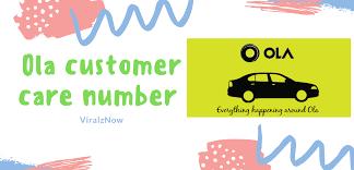 Ola customer care number - ViralzNow