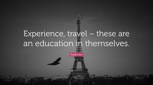 """euripides quote """"experience travel these are an education in"""
