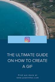 ultimate guide on how to create a gif