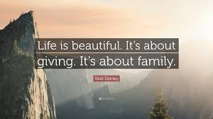 """walt disney quote """"life is beautiful it s about giving it s"""
