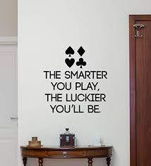 Amazon Com Poker Quote Wall Decal Play Cards Chips Casino Motivational Lettering Poster Vinyl Sticker Room Bedroom Wall Art Decor Mural 103quo Kitchen Dining