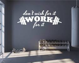 Don T Wish For It Work For It