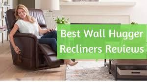 best wall hugger recliners reviews