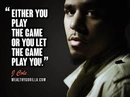 inspirational j cole quotes lyrics wealthy gorilla