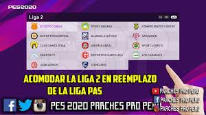 PES 2020 / ACOMODAR LA LIGA 2 EN REEMPLAZO DE LA LIGA PAS PRO PERU OPTION  FILE - YouTube