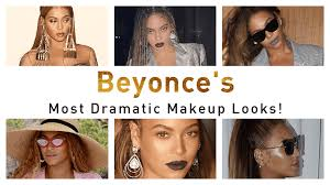 beyonce s most dramatic makeup looks